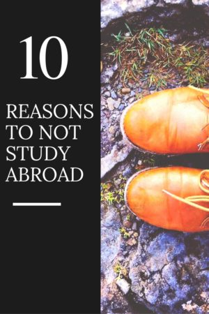People always talk about how great an experience spending a semester abroad is, but here are some reasons why you should not study abroad.