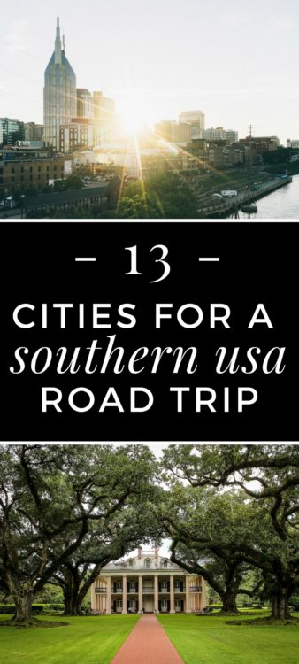 How lovely does a southern USA road trip sound? Here are 13 cities not to miss along the way!