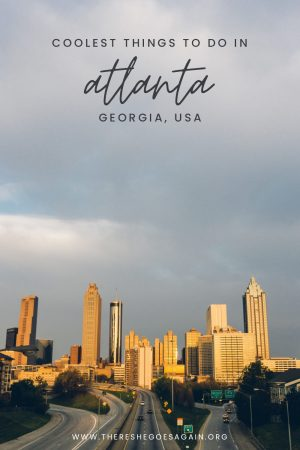 All the best things to do in Atlanta, Georgia on your first visit!