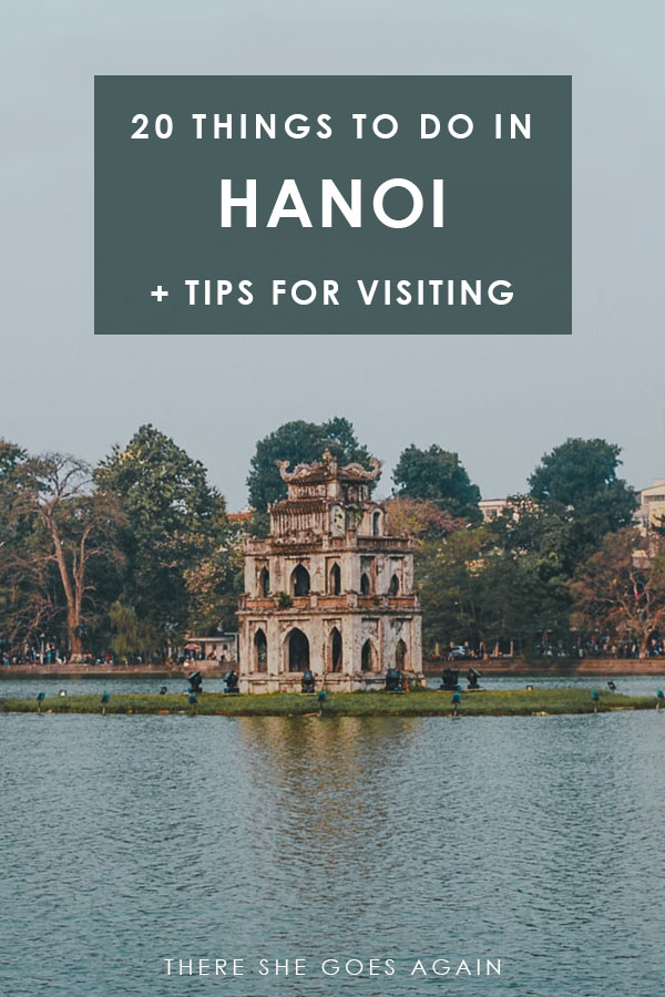 Here are all the best things to do in Hanoi, Vietnam + tons of travel tips for your visit!