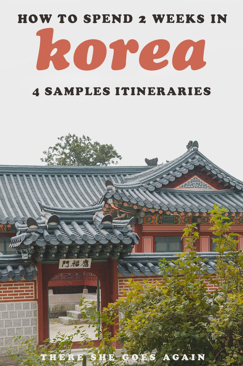Planning to travel Korea for 2 weeks? Here are 4 sample itineraries for your trip.