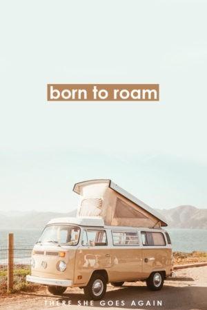 born to roam - travel quote