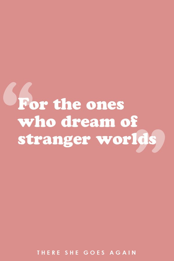 For the ones who dream of stranger worlds. - travel quote