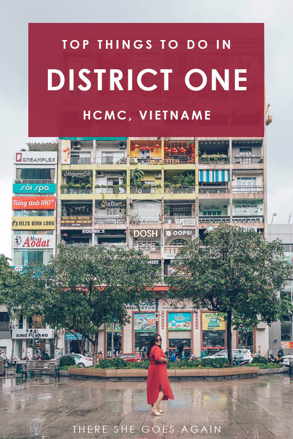All the best things to do in Ho Chi Minh City in District 1 | saigon, vietnam, saigon travel, vietnam travel