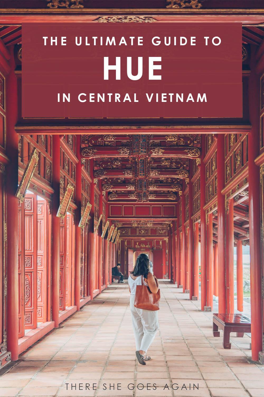 A complete Hue travel guide in Vietnam | central vietnam, vietnam trip