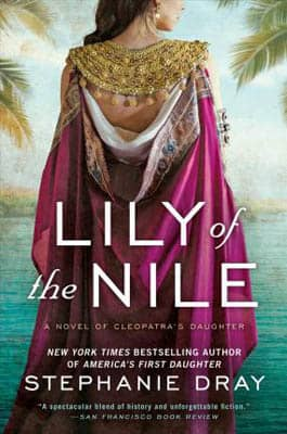 Lily of the Nile by Stephanie Dray | 2021 Book Challenge