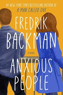 Anxious People by Fredrik Backman | 2021 Book Challenge