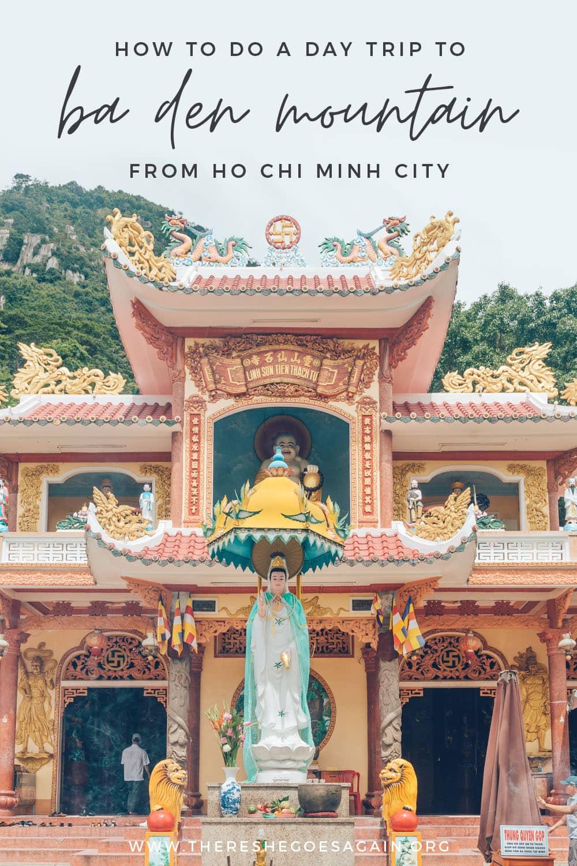 How to visit Ba Den Mountain in Vietnam | ho chi minh city day trip, vietnam travel
