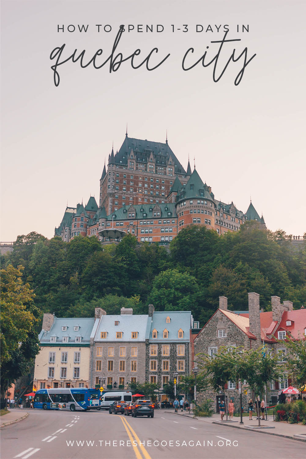 Best things to do in Quebec City in 1-3 days; a Quebec City itinerary guide | canada travel